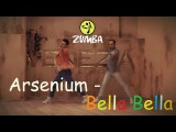 Bella Bella(Russian Version) - Arsenium - ZUMBA FITNESS