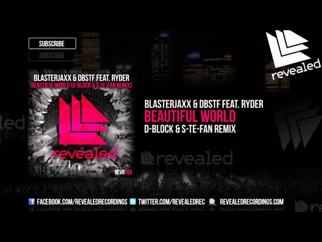 Blasterjaxx DBSTF feat. Ryder - Beautiful World (D-Block S-Te-Fan Remix) [OUT NOW!]