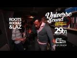 Roots Rockaz &amp Laz приглашают на UNIVERSE SOUND Vol.1 Positive Vibration!