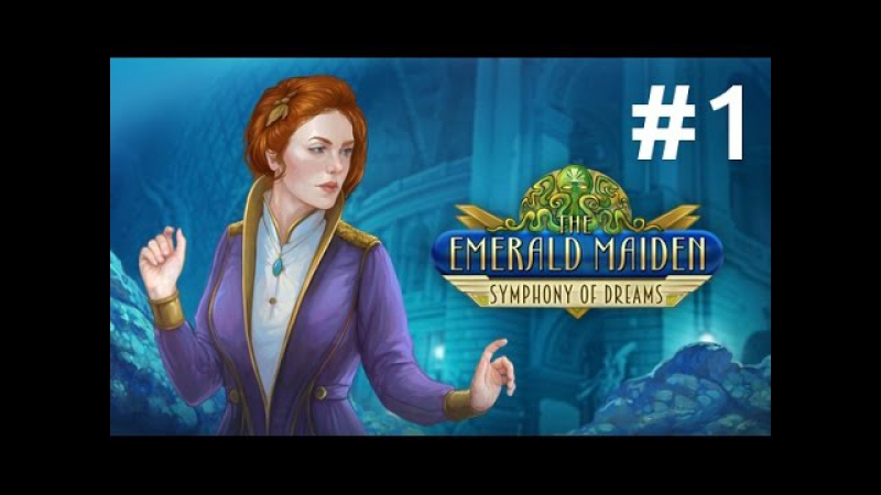 Прохождение The Emerald Maiden: Symphony of Dreams 1