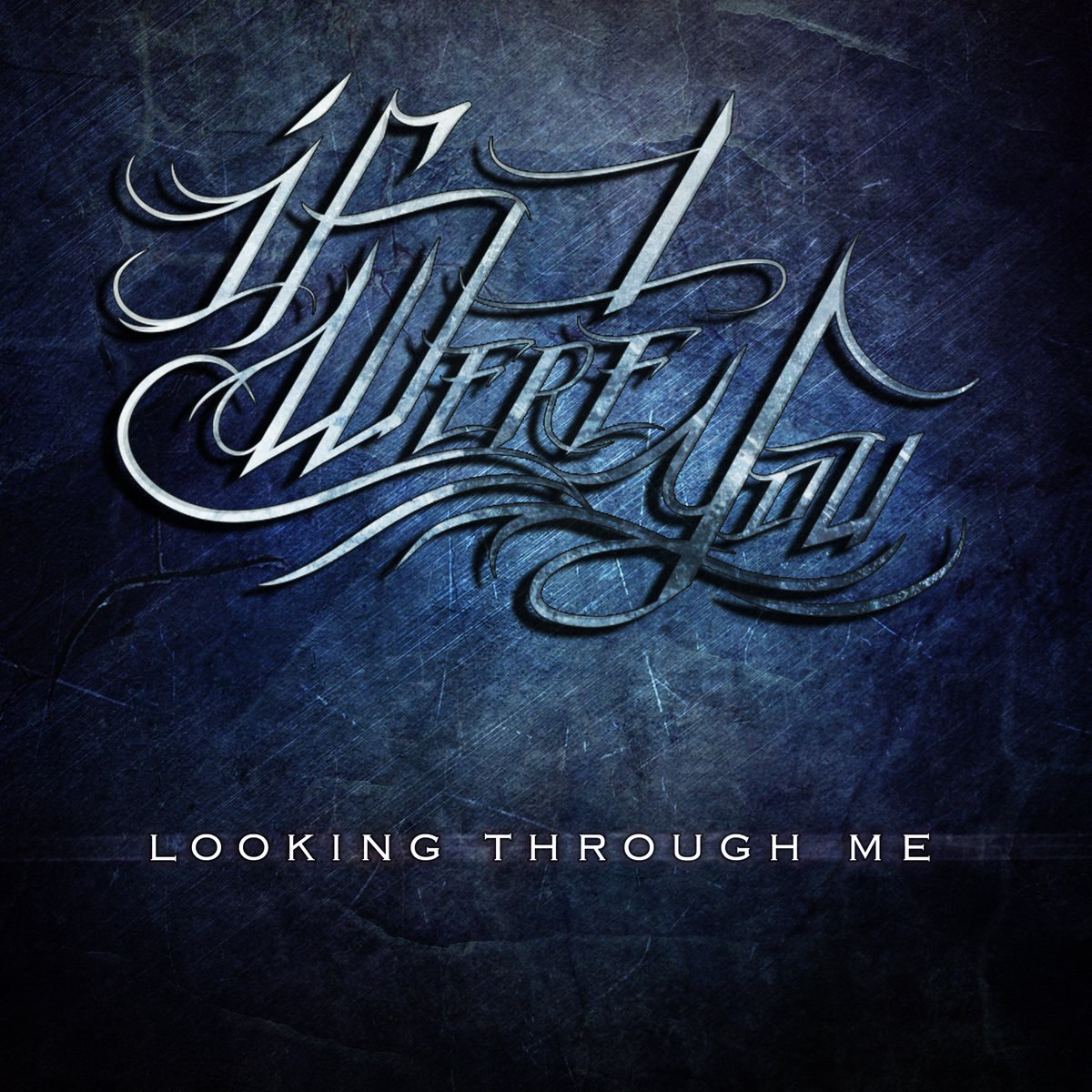 If I Were You - Looking Through Me [single] (2016)