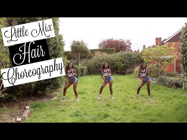@LittleMix feat. @duttypaul - Hair | @LeoniJoyce Choreography