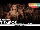Farruko Tiempos Remix Ft Polaco y Yomo Official Music Video