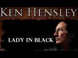 Ken Hensley - LADY IN BLACK - Lyrics