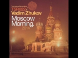 Vadim Zhukov - Moscow Morning (Ultimate Remix). Trance-Epocha