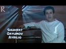 Shuhrat Qayumov - Ayriliq | Шухрат Каюмов - Айрилик