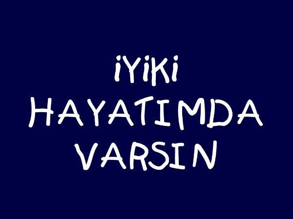 Простое, но очень полезное словосочетание İYİ Kİ VARSIN - Как (же) хорошо, что ты есть