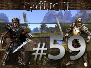 Прохождение Gothic 2 (Готика 2:Ночь Ворона) Путь к Замку В Горах #59