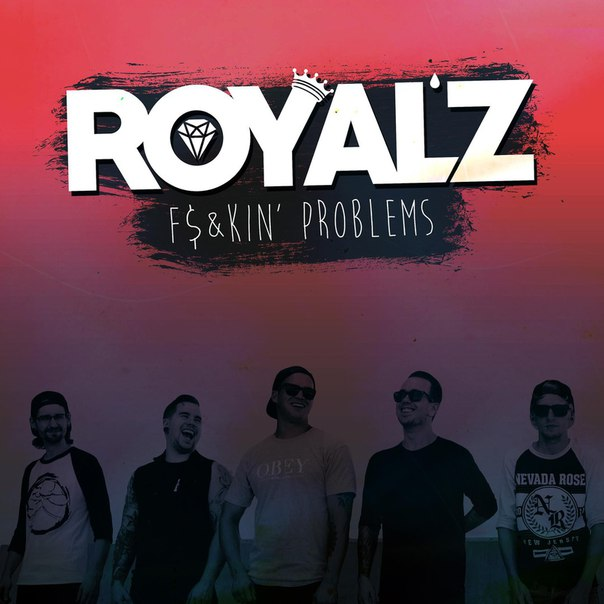 ROYAL'Z – Fuckin' Problems (A$AP Rocky cover) (2015)