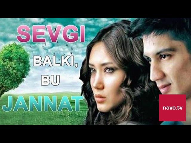 Sevgi balki bu jannat (ozbek film) | Севги балки бу жаннат (узбекфильм) vk.commekan_rovahanov