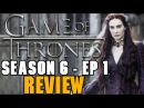 Game of Thrones Season 6 Episode 1 Review