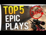 CS:GO - TOP 5 MOST EPIC PLAYS #2 AWP 360 NOSCOPE !
