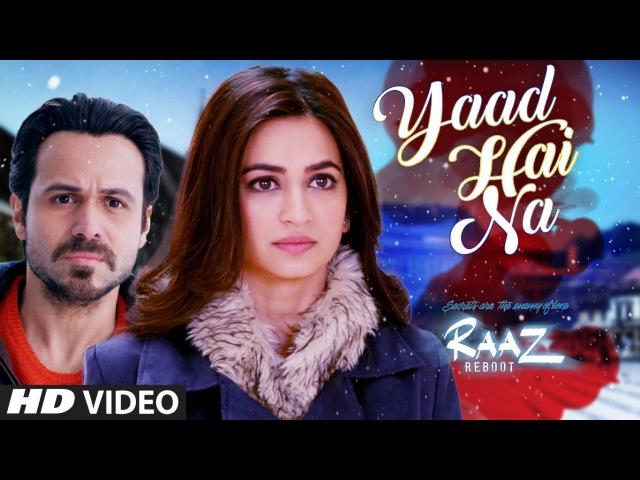 Клип на песню YAAD HAI NA из фильма Raaz Reboot- Эмран Хашми, Крити Кхарбанда,Гаурав Арора