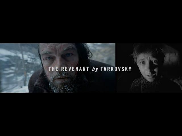 The Revenant by Tarkovsky