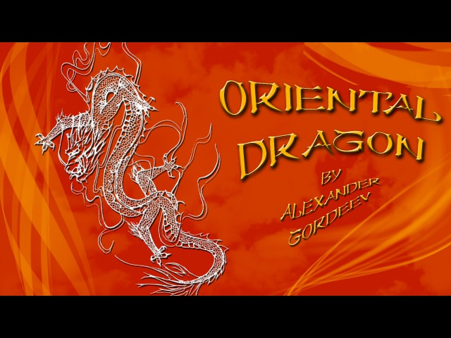 Alexander Gordeev - Oriental dragon - China - Александр Гордеев - Восточный дракон - 4K video
