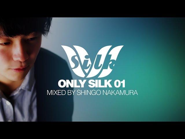 Shingo Nakamura 'Only Silk 01' Progressive House Mix