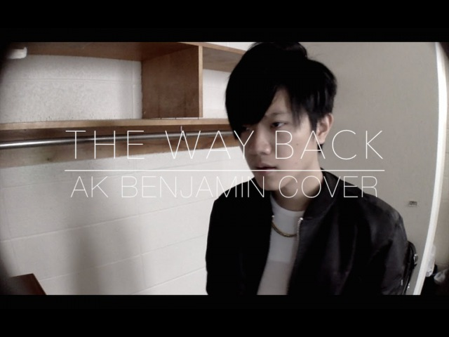ONE OK ROCK - The Way Back Rearranged Ver. (Ak Benjamin Cover)
