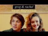 Greg &amp Rachel  Sweet disposition. (me, earl &amp the dying girl)