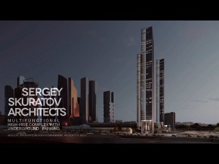 MULTIFUNCTIONAL HIGH-RISE COMPLEX WITH UNDERGROUND PARKING, Sergey Skuratov Architects.