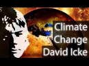 David Icke - Climate Change Isn't What You Think It Is