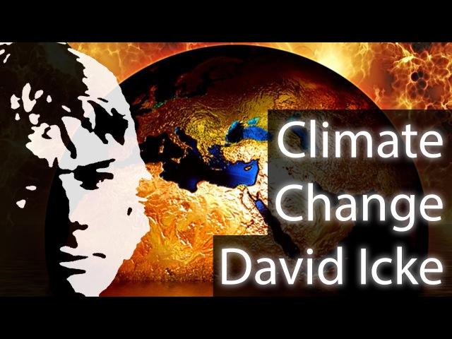 David Icke - Climate Change Isn't What You Think It Is » Freewka.com - Смотреть онлайн в хорощем качестве