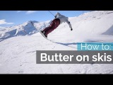 How to Butter on skis - Nose Butter