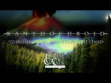 Xanthochroid - To Higher Climes Where Few Might Stand