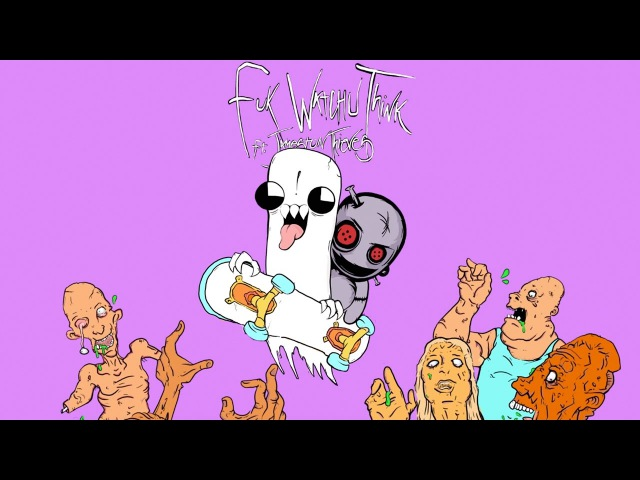 Ghastly - Fuk Watchu Think (feat. Jameston Thieves) [Official Audio]