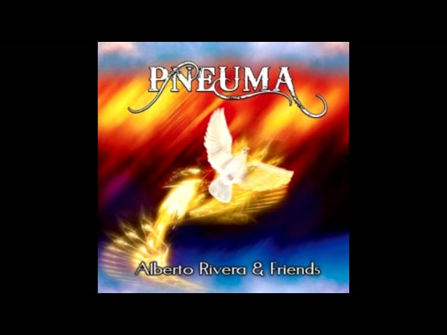 PNEUMA Selah Música para Orar By Alberto Rivera and Friends