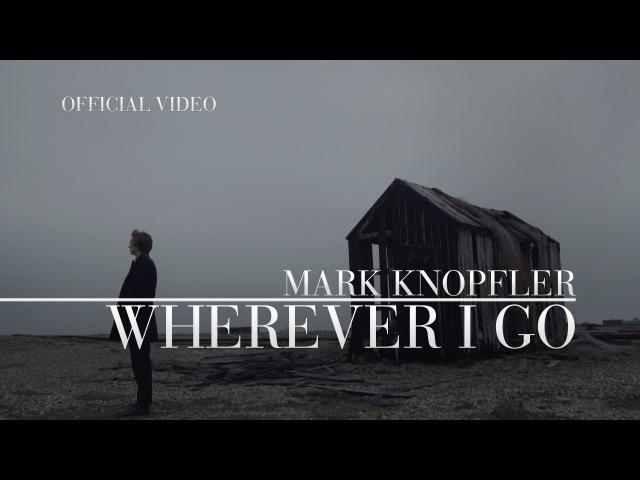 Mark Knopfler ft. Ruth Moody - Wherever I Go (Promo Video) OFFICIAL