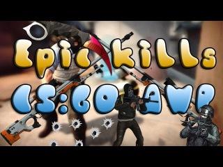 Epic kills CS:GO AWP | Эпичные убийства CS:GO АВП