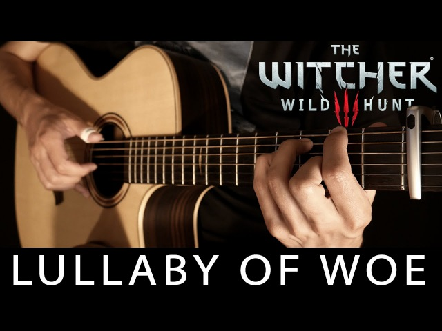 Lullaby of Woe - Guitar Cover TABS (The Witcher 3: Wild Hunt) - Albert Gyorfi