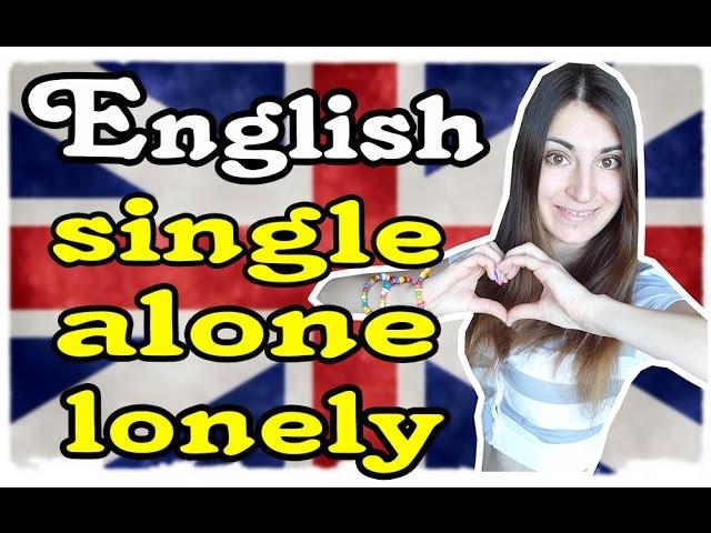 Разница Между Single - Alone - Lonely