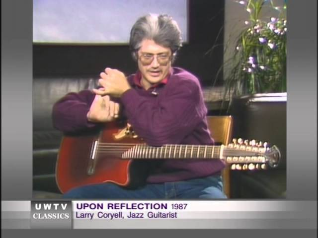 The Jazz Guitarist: A Man and His Music (Larry Coryell)