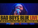 Bad Boys Blue / LIVE 1985 / Peter's Pop Show / HD