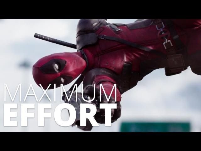 Deadpool, Maximum Effort.