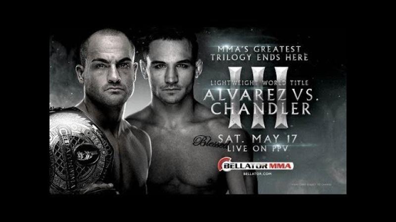 Alvarez vs Chandler 3 Promo/Teaser - Bellator120 - May 17th on PPV @dreiststudios