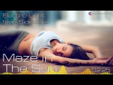 Electro-Light - Maze In The Sun (feat. Sidekicks) Electronic Style
