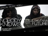 Juelz Santana - Nobody Knows (feat. Future) Official Music Video