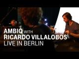 Ambiq with Ricardo Villalobos Live In Berlin
