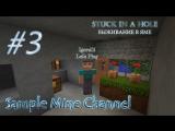 Minecraft 1.4.7 Stuck in a hole [Серия 3]