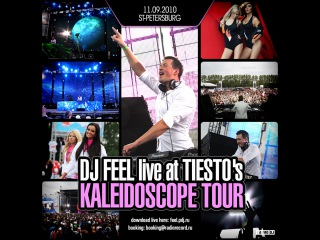 DJ Feel - Live at TIESTOs Kaleidoscope Tour (St-Petersburg 11-09-10)
