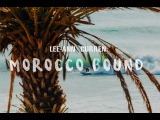 Morocco Bound - with Lee-Ann Curren
