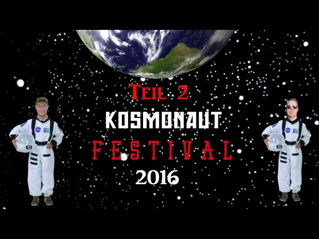 Oli und Pierre auf dem Kosmonaut-Festival 2016 in Chemnitz (Tag 2)