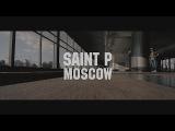 Saint P x Moscow