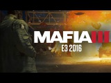 Mafia 3 - Геймплей (E3) (на английском)