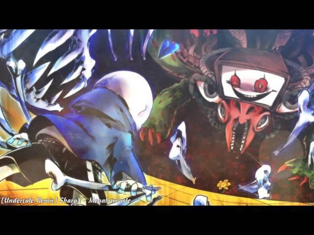 [Undertale Remix] SharaX - Megalotrousle