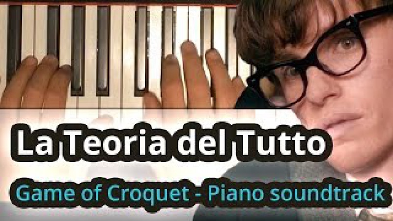 The Theory of Everything Piano Soundtrack (Game of Croquet) | Riccardo Cruciani