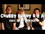 CHUBBY BUNNY (Q&A feat. Leroy Sanchez) - The Wonderful World of What