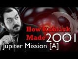 How Kubrick Made 2001 A Space Odyssey - Part 4 Jupiter Mission A